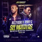 "Bizzyaski – ""See Matayas"" ft. Terry G"