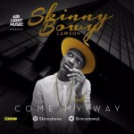 "Skinnybowy Lawson – ""Come My Baby"""