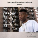 "Lil Kem  – ""Quantity or Quality"""