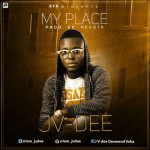 "JV Dee – ""My Place"""