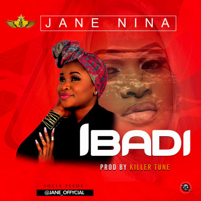 Jane Nina - Ibadi (Prod.Killertunes)