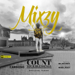 "VIDEO: Mixzy – ""Count Your Blessings"""