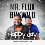 "Mr Flux – ""Happy Day"" ft. Bukwild"