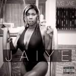 """Ms Jaie – """"Jaiye"""" (Prod. JayPaul Beatz)"""
