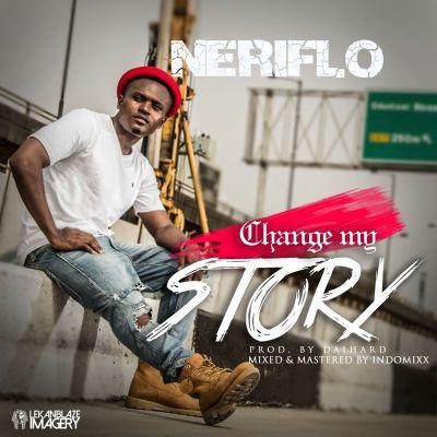 Neriflo - Change My Story [Prod By Daihard]