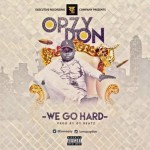 "Opzy Don -""We Go Hard"""