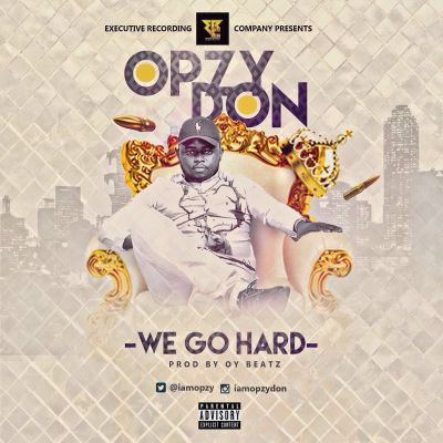 Opzy Don -We Go Hard
