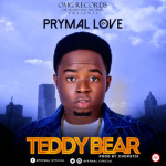 "Prymal Love – ""Teddy Bear"" (Prod. By Chopstix)"