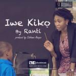 "VIDEO: Ranti – ""Iwe Kiko"" (Prod by Cobhams Asuquo)"