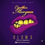 "Cynthia Morgan – ""Olowo"" (Prod. By QaseBeatz)"