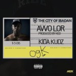 """Kida Kudz – """"Awo Lor"""" (Prod. By HOD)"""