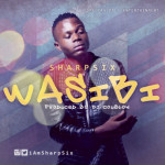 "Sharp Six – ""Wasibi"" (Prod by DJ Coublon)"