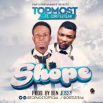 "TopMost – ""Shope"" ft. Oritsefemi"