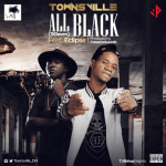 "Townsville – ""All Black (9Eleven)"" ft. Eclipse"