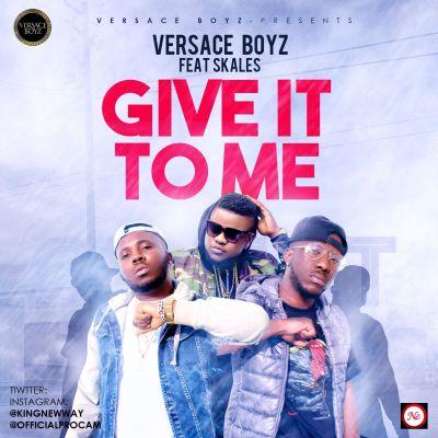 Versace Boyz X Skales - Give it to me artwork