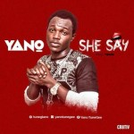 "Yano – ""She Say"" (Prod. By Timon)"