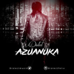 "Dialect – ""Azuanuka"""