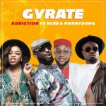 "Addiction – ""Gyrate"" ft. KCEE & Harrysong"