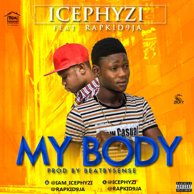 icephyzi ft Rapkid9ja my body