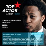 BET Top Actor Africa: Meet  Tobechi Nneji, Uriel Oputa and Ifeanyi Dike, The Nigerian Contestants