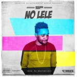 "SP – ""No Lele"" (Prod. By BeatsByJayy)"