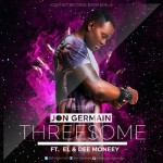 "Jon German – ""Threesome"" ft. E.L & Dee Moneey"