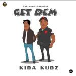 """Kida Kudz – """"Get Dem"""""""