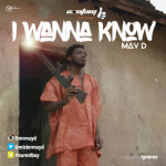 "May D – ""I Wanna Know"" (Prod. By Tyronne)"