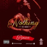 "Bman – ""Nothing"" (Prod. By Andre Vibez)"