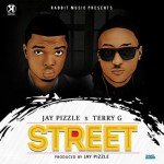"Jay Pizzle  – ""Street"" ft. Terry G"