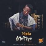 """T-Samba – """"Motiyo"""" (Prod. By DaPiano)"""