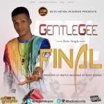"""Gentle Gee – """"Final"""""""