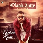 "Olaolu3nity – ""Dakun Mujo"" ft. Barry x Bizzy (Prod. By KezyKlef)"