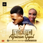 "Lyrical Gem – ""African Gyal"" (Prod. By DJ Coublon)"