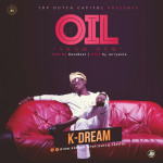 "K-Dream – ""Oil"" (Show Dem)"