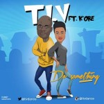 "T.I.V – ""Do SomeThing"" ft. K'ore"