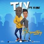 """T.I.V – """"Do SomeThing"""" ft. K'ore"""
