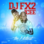 """DJ fx2 x Icee – """"Hottest"""""""