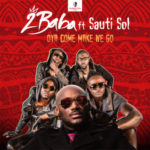 "2Baba – ""Oya Come Make We Go"" ft. Sauti Sol"