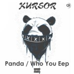 "Kursor – ""Panda + Who You Epp?"""