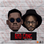 "Ajebutter 22 – ""Bad Gang"" ft. Falz (Prod. By Studio Magic)"