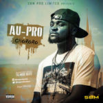 "AU-Pro – ""Chororo"" (Prod. By Tee Mode)"
