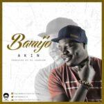 "Akin – ""Bamijo"" (Prod by DJ Coublon)"