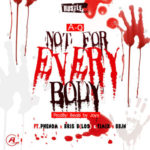 "A-Q – ""Not For Everybody"" ft. Phenom, Bris B (LOS), Timix & BBJN"