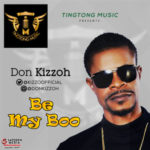 "Don Kizzoh – ""Be My Boo"""