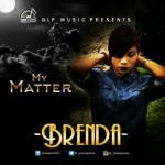 "Brenda – ""My Matter"""