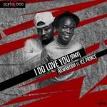 """Akwaboah – """"I Do Love You"""" (Remix) ft. Ice Prince"""