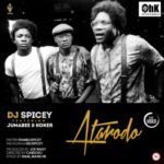 "VIDEO: DJ Spicey – ""Atarodo"" ft. Jumabee & Koker"