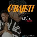 "Elviz Blaze – ""Obajeti"" (Prod by Echo)"