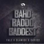"Falz – ""Bahd Baddo Baddest"" ft. Olamide & Davido (Prod. By Sess)"